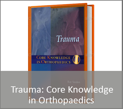Core Knowledge in Orthopaedics: Trauma